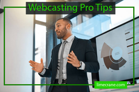Webcasting Tips from the Pros