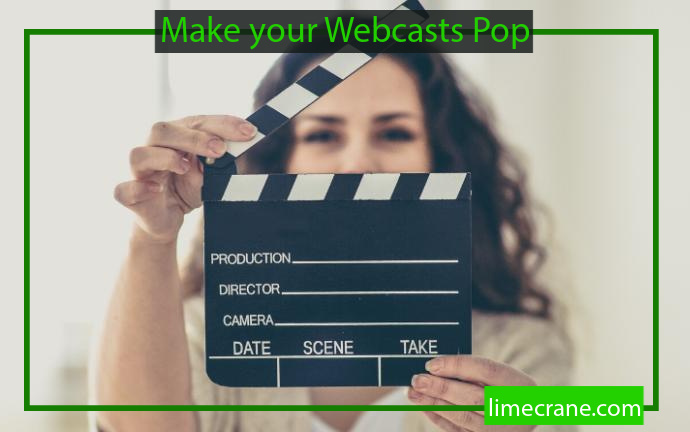 Make Your Webcasts Pop with Acting Tips from Lime Crane