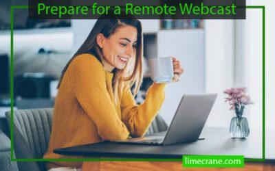 Prepare for Your Remote Webcast