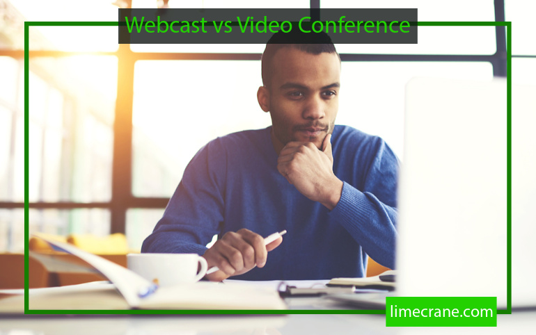 Difference between webcasting and video conferencing