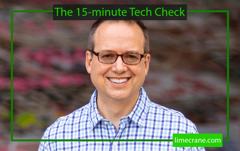 Secrets of the 15 Minute 'Tech-Check'